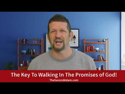 The KEY To Walking In The Promises of God!
