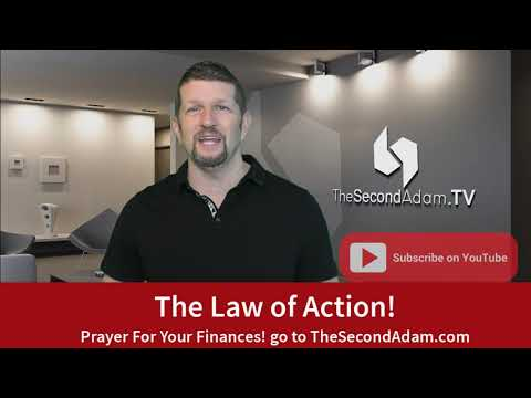The Law of Action! A prayer for your finances!