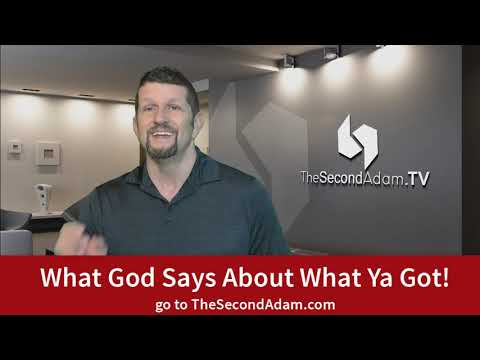 What God Says About What Ya Got!