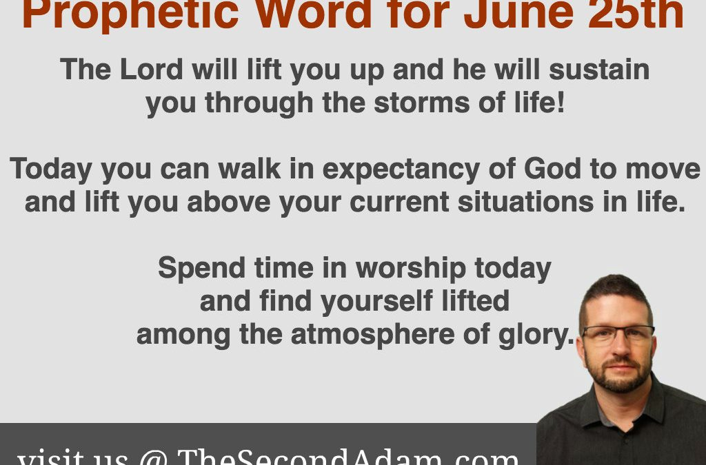 June 25 Daily Prophetic Word – Word from the Lord